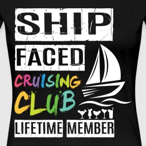 Ship Faced Cruising Club Lifetime Member T Shirt - Women's Premium T-Shirt