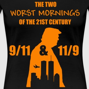 The two worst mornings of the 21st century shirt - Women's Premium T-Shirt