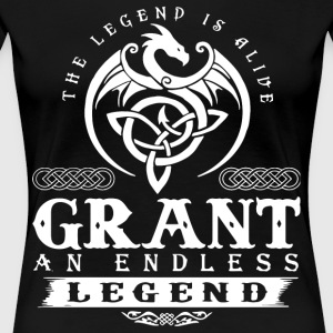 THE LEGEND IS ALIVE GRANT AN ENDLESS LEGEND - Women's Premium T-Shirt