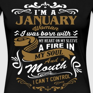 I'm a January woman I was born with my heart - Women's Premium T-Shirt