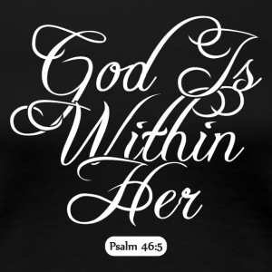 God is within her - Women's Premium T-Shirt
