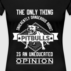 Pitbulls The only thing - Women's Premium T-Shirt