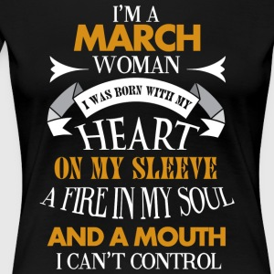 Im a March woman - Women's Premium T-Shirt