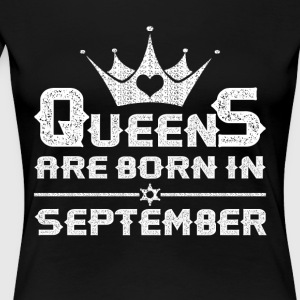 Queens Are Born In September Shirt - Women's Premium T-Shirt