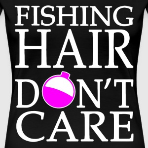 Fishing hair don't care t-shirts - Women's Premium T-Shirt
