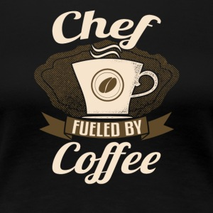 Chef Fueled By Coffee - Women's Premium T-Shirt