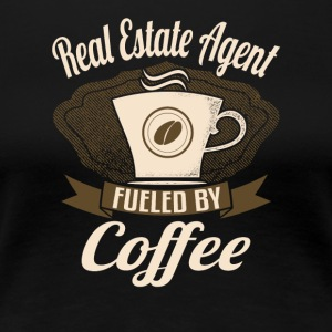 Real Estate Agent Fueled By Coffee - Women's Premium T-Shirt
