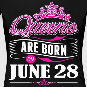 Queens are born on June 28 - Women's Premium T-Shirt
