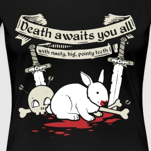 death awaits you all with nasty big pointy teeth - Women's Premium T-Shirt