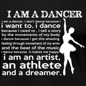 I AM A DANCER - Women's Premium T-Shirt