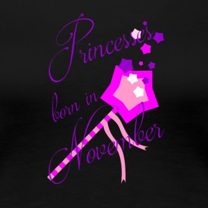 Princesses Born in November - Women's Premium T-Shirt