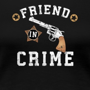 Friend in Crime - Women's Premium T-Shirt