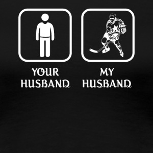 Husband Ice Hockey Love- cool shirt, geek hoodie. - Women's Premium T-Shirt