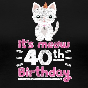 It's meow 40th Birthday Cute Gift Kitten Kitty Cat - Women's Premium T-Shirt