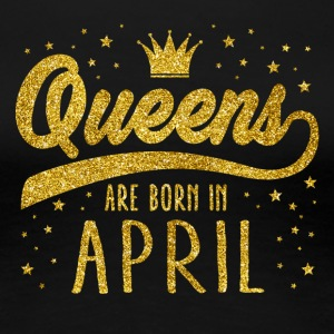 Golden Glitter Queens Are Born In April - Women's Premium T-Shirt
