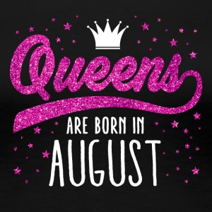 Pink Glitter Queens Are Born In August - Women's Premium T-Shirt