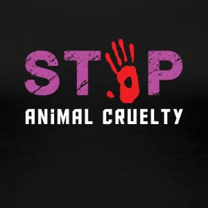 Stop animal cruelty - Women's Premium T-Shirt