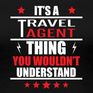 It's A Travel Agent Thing - Women's Premium T-Shirt