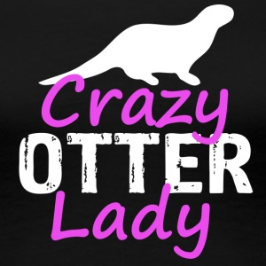 crazy otter lady - Women's Premium T-Shirt