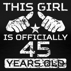 This Girl Is Officially 45 Years Old - Women's Premium T-Shirt