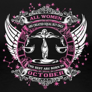The best are born in October LIBRA - Women's Premium T-Shirt