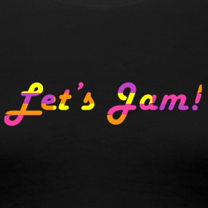Let's Jam - Women's Premium T-Shirt