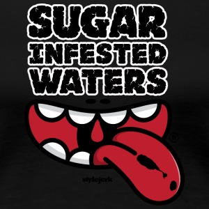 Sugar Infested Waters - Women's Premium T-Shirt