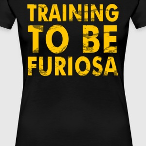 Training to be Furiosa Mad Max Fury Road - Women's Premium T-Shirt