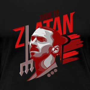 Dare To Zlatan - Women's Premium T-Shirt