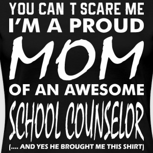 Cant Scare Me Proud Mom Awesome School Counselor - Women's Premium T-Shirt