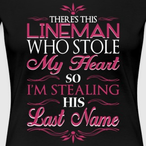 This Lineman Who Stolen My Heart T Shirt - Women's Premium T-Shirt