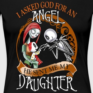 I asked God for an Angel - Women's Premium T-Shirt