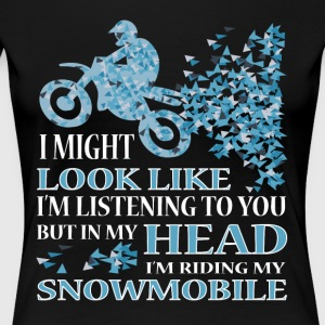 I'm Riding My Snowmobile T Shirt - Women's Premium T-Shirt