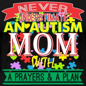 Never Underestimate Autism Mom With Prayer & Plan - Women's Premium T-Shirt