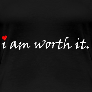 I Am Worth It - Women's Premium T-Shirt