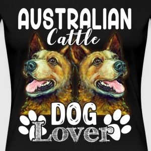 AUSTRALIAN CATTLE DOG LOVER TEE SHIRT - Women's Premium T-Shirt
