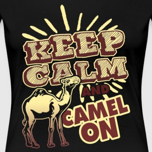 KEEP CALM AND CAMEL ON SHIRT - Women's Premium T-Shirt