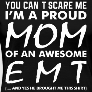 Cant Scare Me Proud Mom Awesome Emt - Women's Premium T-Shirt