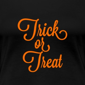 Trick or Treat - Women's Premium T-Shirt