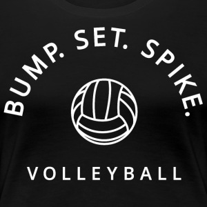 Bump Set Spike Volleyball - Women's Premium T-Shirt