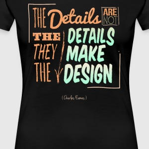 Charles Eames Painting Quotes - Women's Premium T-Shirt