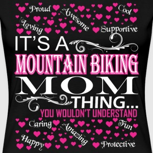 Its Mountain Biking Mom Things Wouldnt Understand - Women's Premium T-Shirt