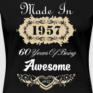 Made in 1957 60 years of being awesome - Women's Premium T-Shirt