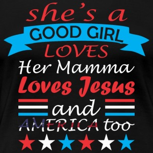 Shes A Good Girl Loves Her Mamma And America Too - Women's Premium T-Shirt