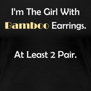 Bamboo Earrings - Women's Premium T-Shirt