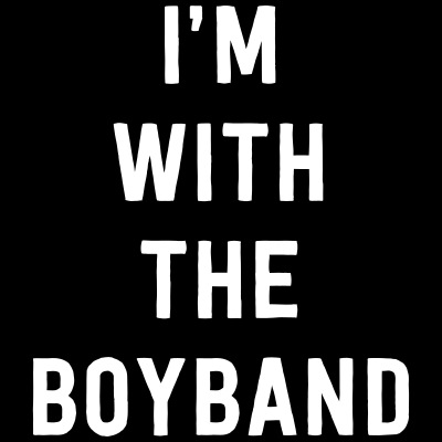 I'm with the boyband
