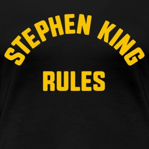 Stephen King Rules - Women's Premium T-Shirt