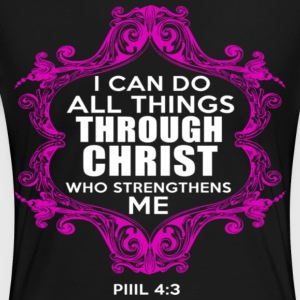 I CAN DO ALL THING THROUGH CHRIST 2 - Women's Premium T-Shirt