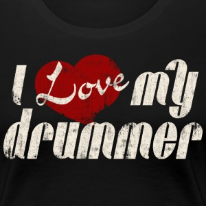 I love my drummer - Drummer Shirt - retro