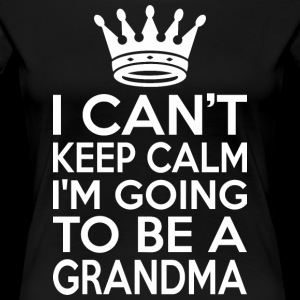 I Cant Keep Calm Im Going To Be A Grandma